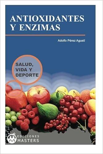 Antioxidantes y enzimas (Spanish Edition): Adolfo Perez ...