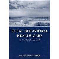 Rural Behavior Health Care: An Interdisciplinary Guide