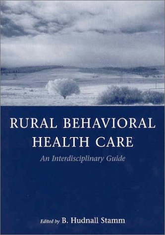 Rural Behavioral Health Care: An Interdisciplinary Guide