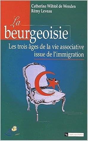 Livres gratuits La beurgeoisie : Les trois âges de la vie associative issue de l'immigration pdf, epub
