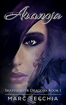 Aranya (Shapeshifter Dragons Book 1) by [Secchia, Marc]