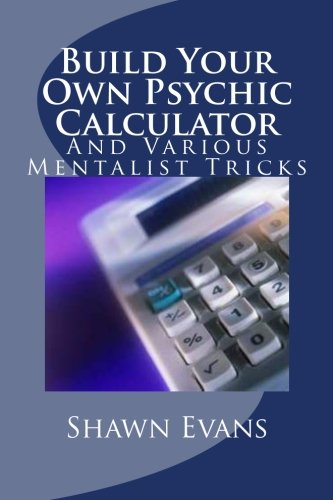 Build Your Own Psychic Calculator: And Various Mentalist Tricks ebook