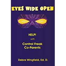 Eyes Wide Open: Help! with Control Freak Co-Parents