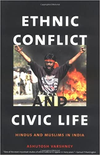Ethnic Conflict and Civic Life: Hindus and Muslims in India ...
