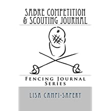 Sabre Competition & Scouting Journal: Fencing Journal Series