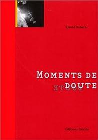 Moments de doute par David Roberts (II)