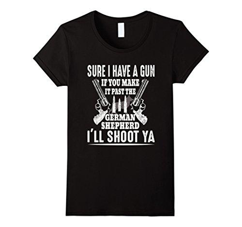 35 German Gun (Womens I Have A Gun If You Make It Past The German Shepherd T-Shirt Medium Black)