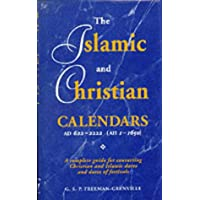 The Islamic and Christian Calendars AD 622-2222 (AH 1-1650): A Complete Guide for Converting Christian and Islamic Dates and Dates of Festivals