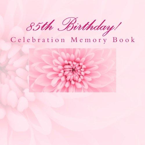 85th Birthday!: Celebration Memory Book