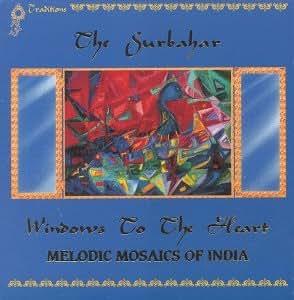 Surbahar: Windows to the Heart: Melodic Mosaics of India