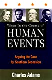 When in the Course of Human Events, Charles Adams, 0847697223