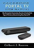 Facebook Portal TV User Manual: The Complete