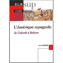 Amérique espagnole de Colomb à Bolivar (L')
