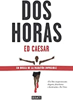Dos Horas: En Busca De La Maratón Imposible