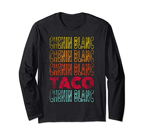 Funny Vintage Style Chenin Blanc and Taco Lover Long Sleeve T-Shirt