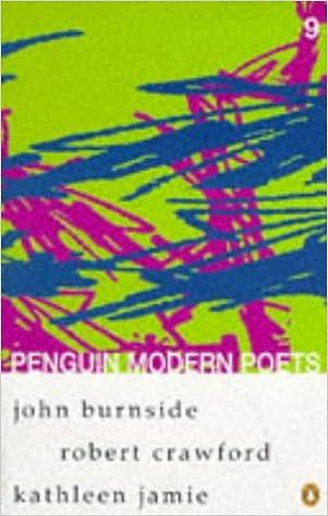 Penguin Modern Poets: John Burnside, Robert Crawford, Kathleen Jamie Bk. 9