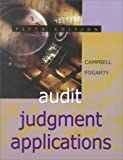 Audit Judgment Applications : An Integrated Case, Campbell, David and Fogarty, Timothy, 0324008864