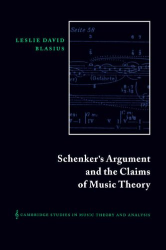 Read Online Schenker's Argument and the Claims of Music Theory (Cambridge Studies in Music Theory and Analysis) PDF