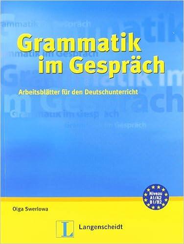 Grammatik im Gespräch: Arbeitsblätter für den Deutschunterricht ...
