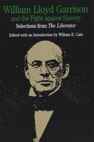 William Lloyd Garrison and the Fight Against Slavery: Selections from The Liberator (Bedford Series in History and Culture)