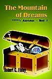 The Mountain of Dreams, Robert C. Finley, 1410764818