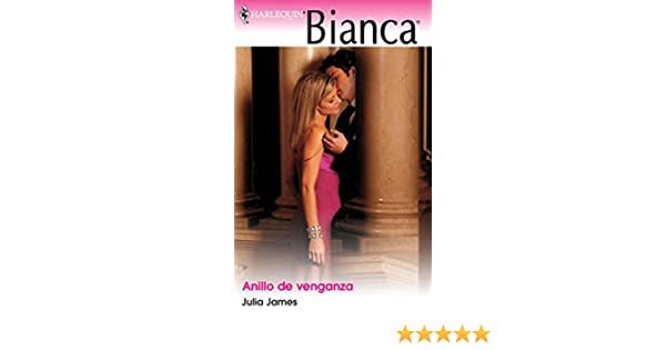 Anillo de venganza (Bianca) (Spanish Edition) - Kindle edition by JULIA JAMES. Literature & Fiction Kindle eBooks @ Amazon.com.