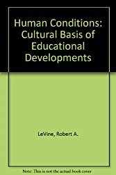 Human Conditions: The Cultural Basis of Educational Development