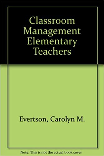 Classroom Management For Elementary Teachers Carolyn M Evertson