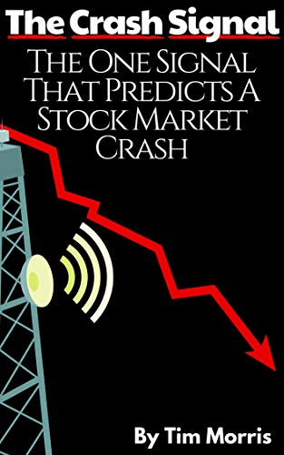 The Crash Signal: The One Signal That Predicts a Stock Market Crash by [Morris, Tim]