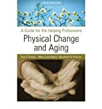 Physical Change and Aging: A guide for the helping Professions, , 0826104479