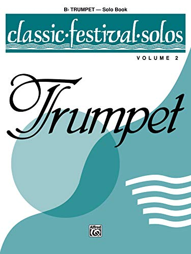 Classic Festival Solos (B-flat Trumpet), Vol 2: Solo Book