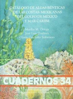 Catalogo De Algas Benticas De Las Costas Mexicanas Del Golfo De México Y - Del Costa Mexico Mar