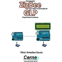 Comunicação ZigBee para medir concentração de  GLP Programado no Arduino