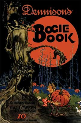 Dennison's Bogie Book -- A 1924 Guide for Vintage Decorating and Entertaining at Halloween and Thank (Vintage Halloween Decoration Ideas)