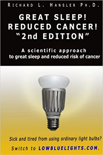Reduced Cancer! 2nd Edition: A Scientific Approach to Great Sleep and Reduced Risk of Cancer 2nd Edition