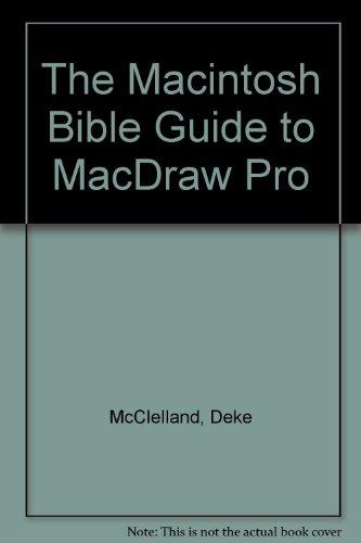 The Macintosh Bible Guide to Macdraw (Macintosh Bible Guide)