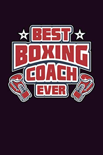 Best Boxing Coach Ever: With a matte, full-color soft cover, this  Bucket List Journal is the ideal size 6x9 inch, 90 pages cream colored pages . Make dreams come true. Get started today. (Best Bucket List Ideas Ever)