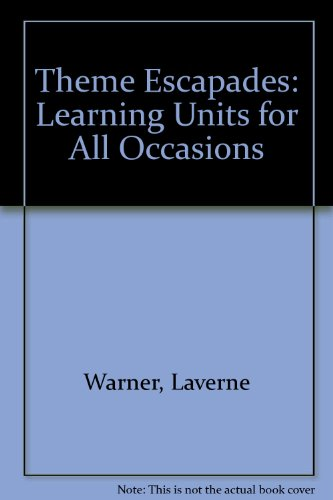 Theme Escapades: Learning Units for All Occasions