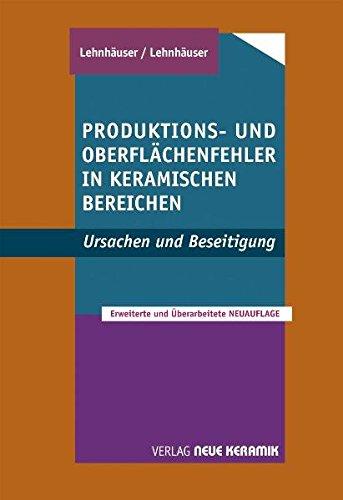 Produktions- und Oberflächenfehler in keramischen Bereichen: Ursachen + Beseitigung