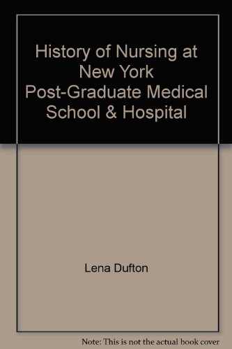 History of Nursing at New York Post-Graduate Medical School & Hospital