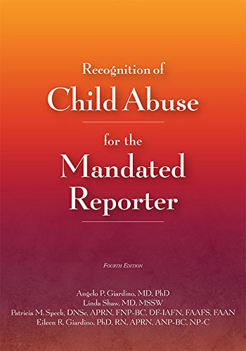 Recognition of Child Abuse for the Mandated Reporter 4E