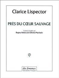 Près du coeur sauvage par Clarice Lispector