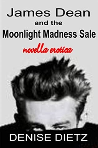 book cover of James Dean and the Moonlight Madness Sale
