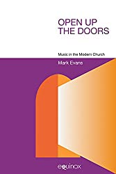 Open Up the Doors: Music in the Modern Church (Studies in Popular Music)