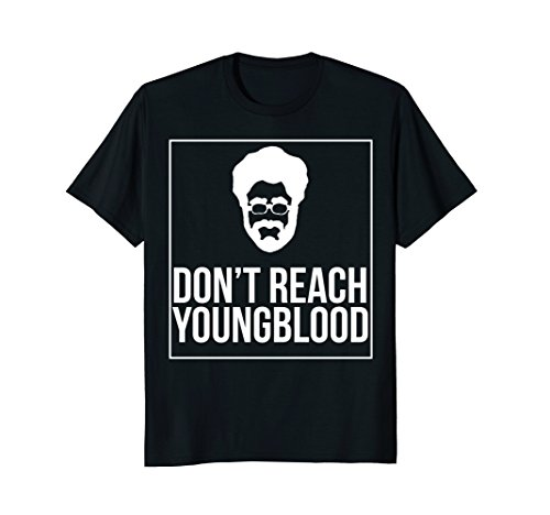 Do Not Reach Youngblood Gift Novelty Cool Artsy T-Shirt