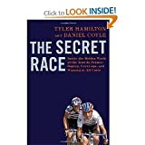img - for SECRET RACE {The Secret Race}: Inside the Hidden World of the Tour de France: Doping, Cover-ups, and Winning at All Costs by Tyler Hamilton and Daniel Coyle (Sep 5, 2012) book / textbook / text book
