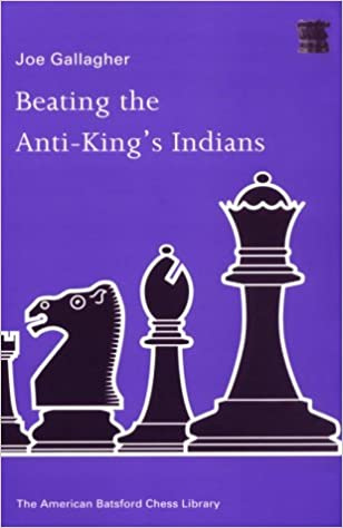 Beating the Anti-King's Indians - Joe Gallagher 41YZ3GKWXZL._SX306_BO1,204,203,200_