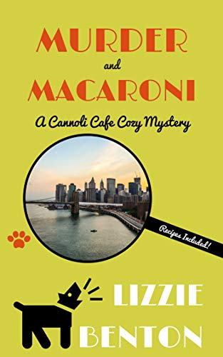Murder and Macaroni: A Cannoli Cafe Cozy Mystery (Cannoli Cafe Mystery Series Book 2) by [Benton, Lizzie]