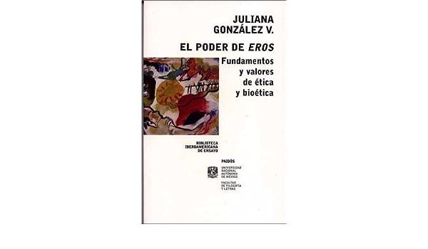 El poder de eros / the Power of Eros (Spanish Edition): Juliana Gonzalez: 9789688534632: Amazon.com: Books