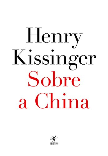 Sobre a China por [Kissinger, Henry]